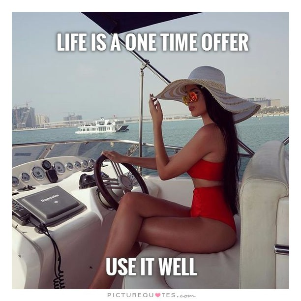 Life is a one time offer. Use it well Picture Quote #1