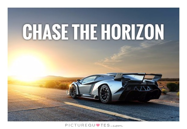 Chase the horizon Picture Quote #1