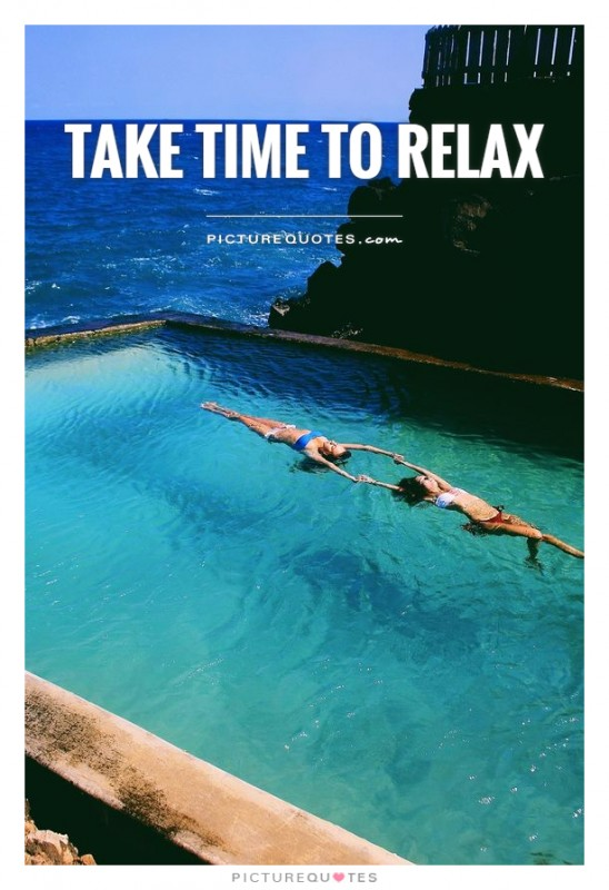 Take time to relax Picture Quote #1