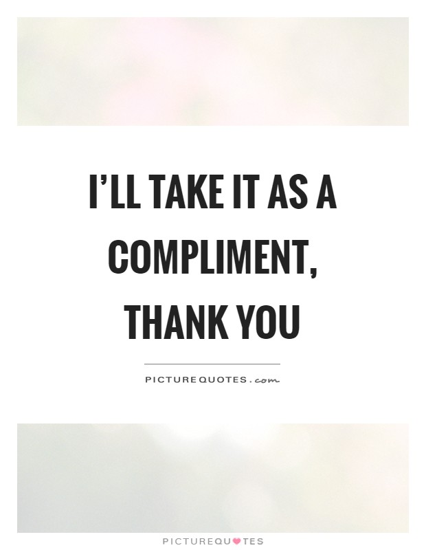 Take It as a Compliment