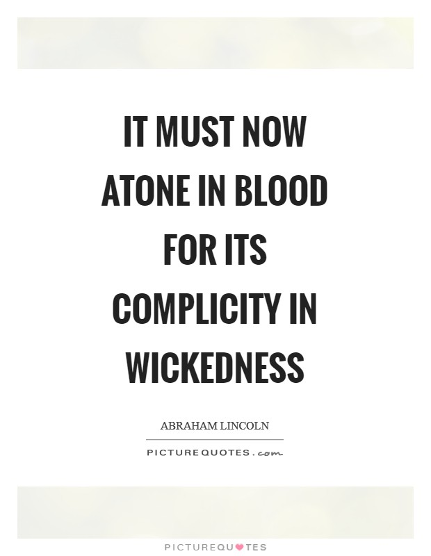 It must now atone in blood for its complicity in wickedness Picture Quote #1