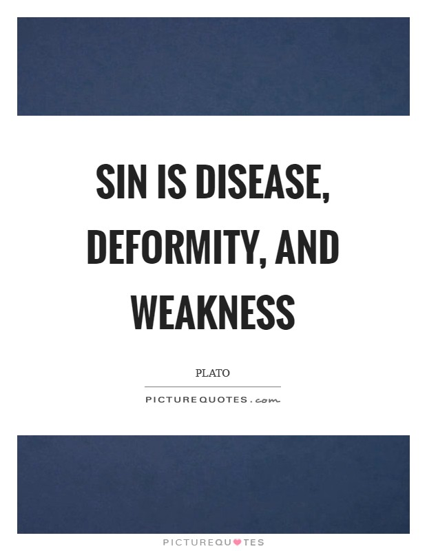 Sin is disease, deformity, and weakness Picture Quote #1