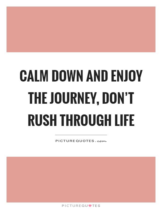 Dont Rush Life