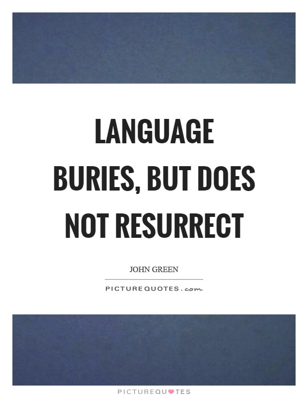 Language buries, but does not resurrect Picture Quote #1