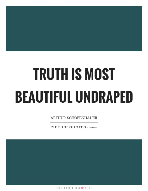Truth is most beautiful undraped Picture Quote #1