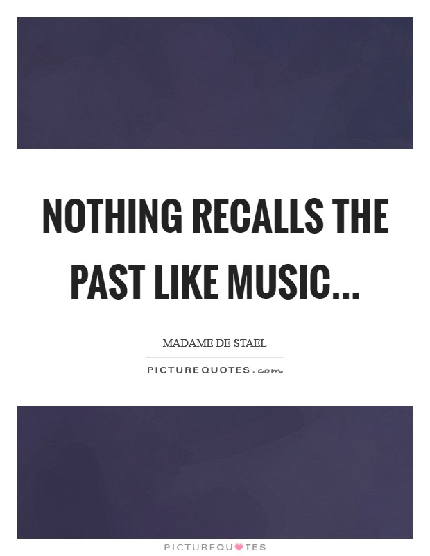 Nothing recalls the past like music Picture Quote #1
