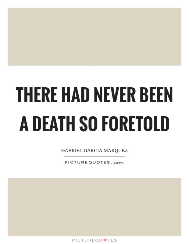 There had never been a death so foretold Picture Quote #1