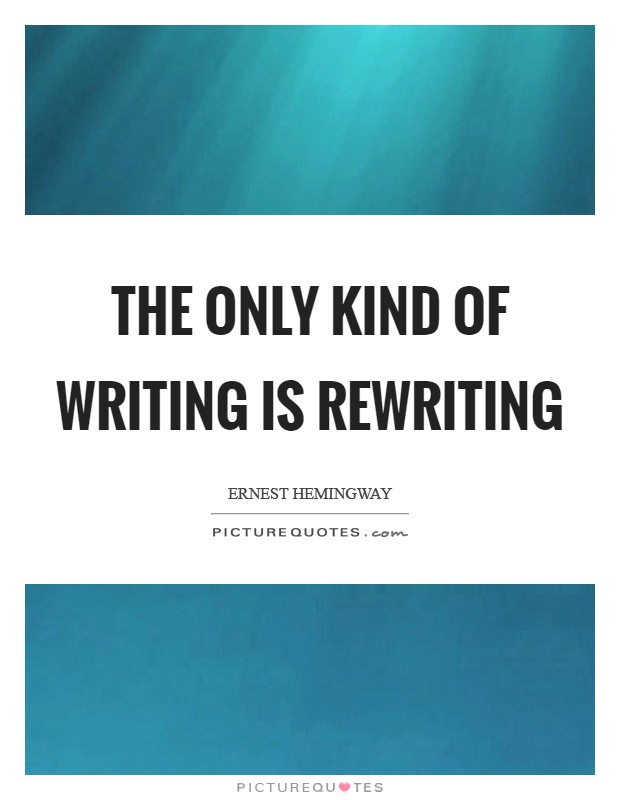 The only kind of writing is rewriting Picture Quote #1