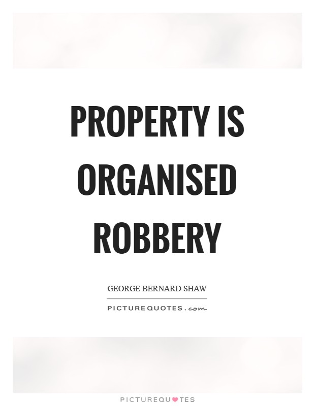 Property is organised robbery Picture Quote #1