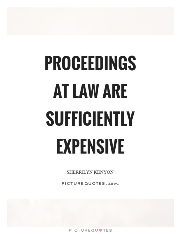Proceedings at law are sufficiently expensive Picture Quote #1