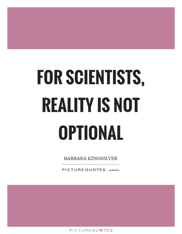 For scientists, reality is not optional Picture Quote #1