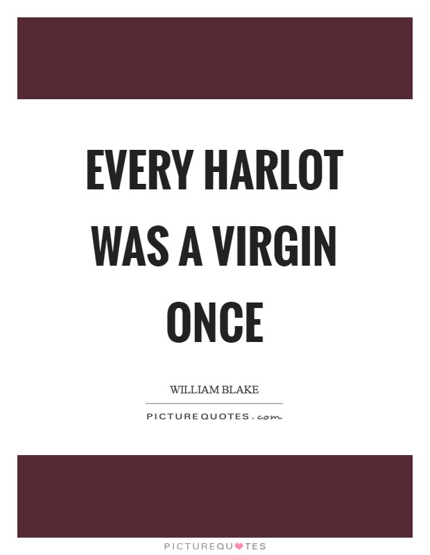 Every harlot was a virgin once Picture Quote #1