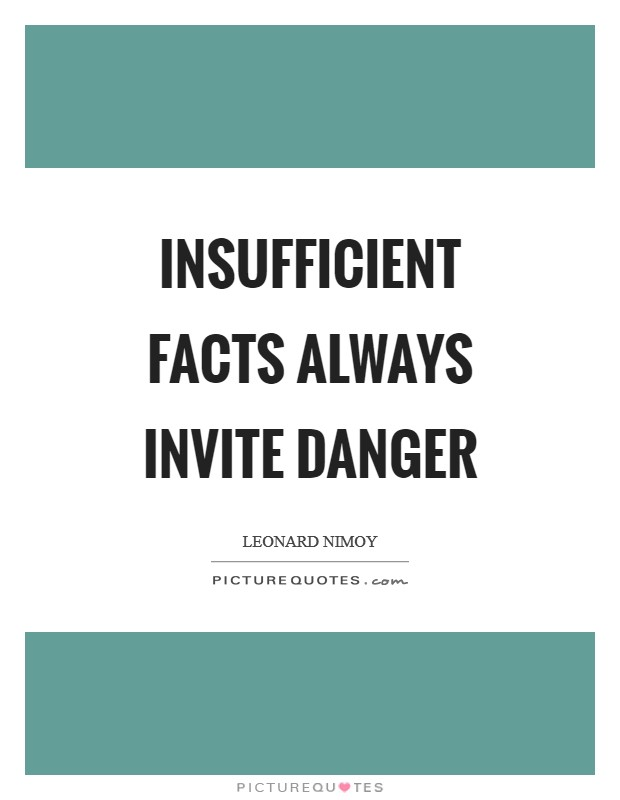 Insufficient facts always invite danger Picture Quote #1