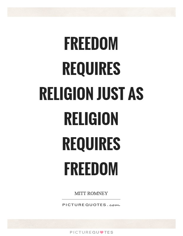 Freedom requires religion just as religion requires freedom Picture Quote #1