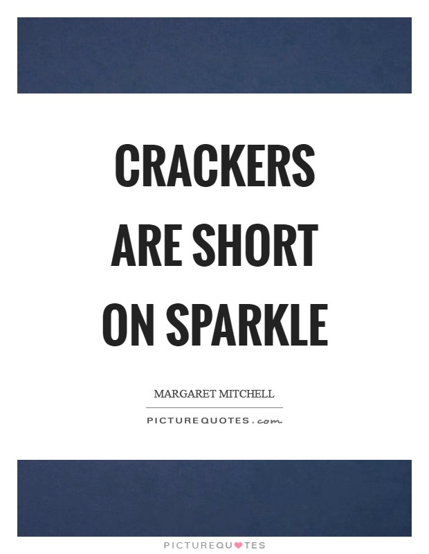 Crackers are short on sparkle Picture Quote #1