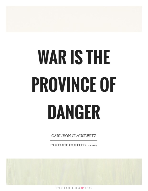 War is the province of danger Picture Quote #1