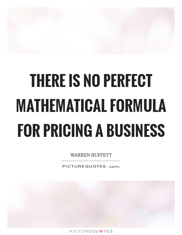 There is no perfect mathematical formula for pricing a business Picture Quote #1