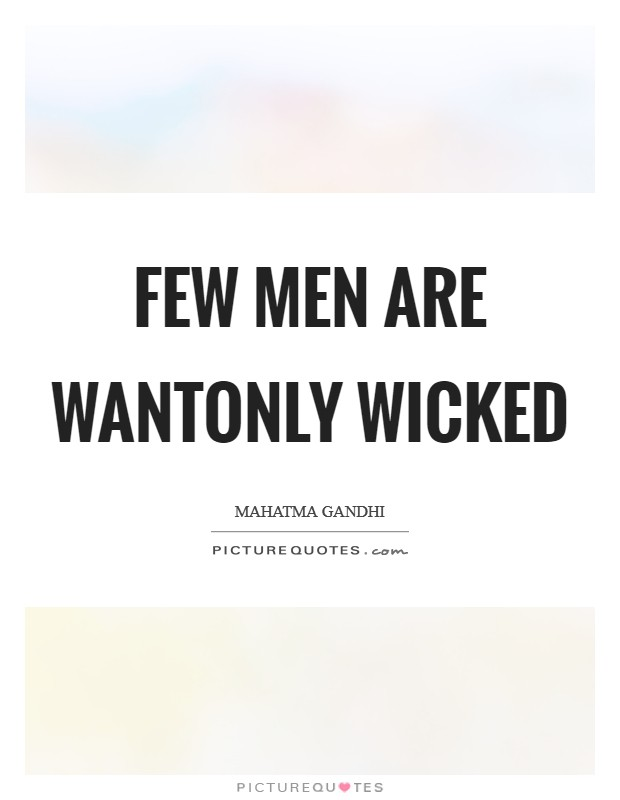 Few men are wantonly wicked Picture Quote #1