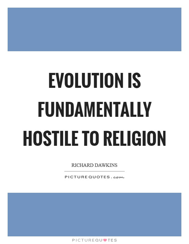 Evolution is fundamentally hostile to religion Picture Quote #1