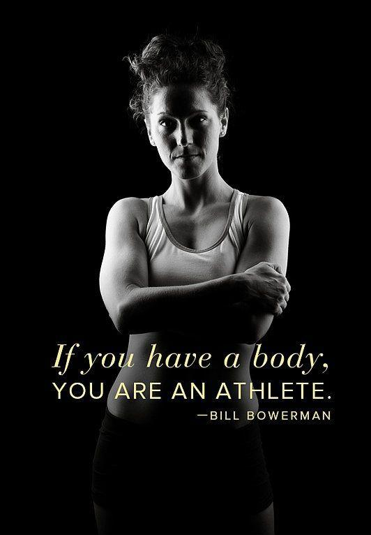If you have a body, you are an athlete! Picture Quote #1