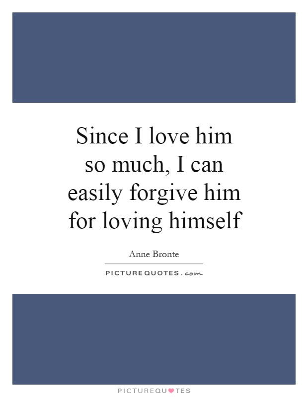 Love Him Picture Quotes