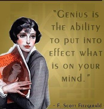 Genius is the ability to put into effect what is on your mind Picture Quote #1