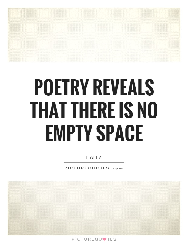 Poetry reveals that there is no empty space Picture Quote #1
