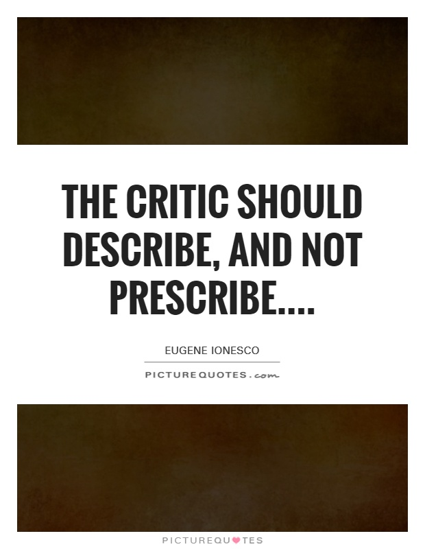 The critic should describe, and not prescribe Picture Quote #1