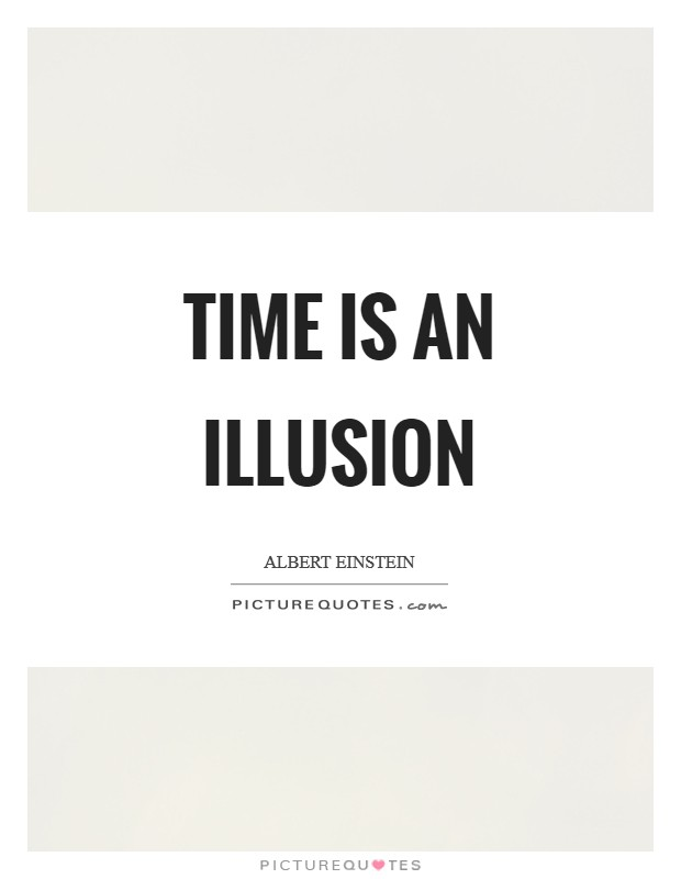 Time is an illusion Picture Quote #1