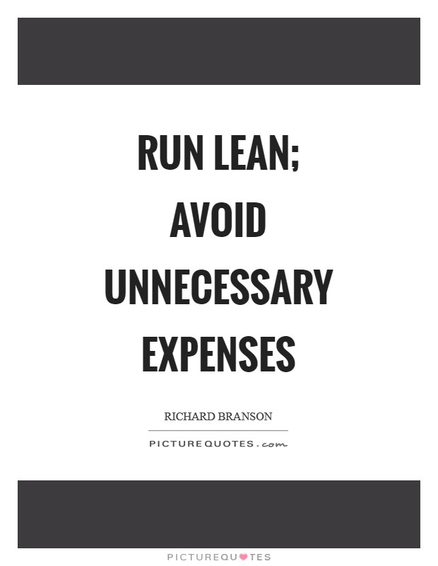 Run lean; avoid unnecessary expenses Picture Quote #1