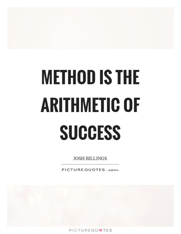 Method is the arithmetic of success Picture Quote #1