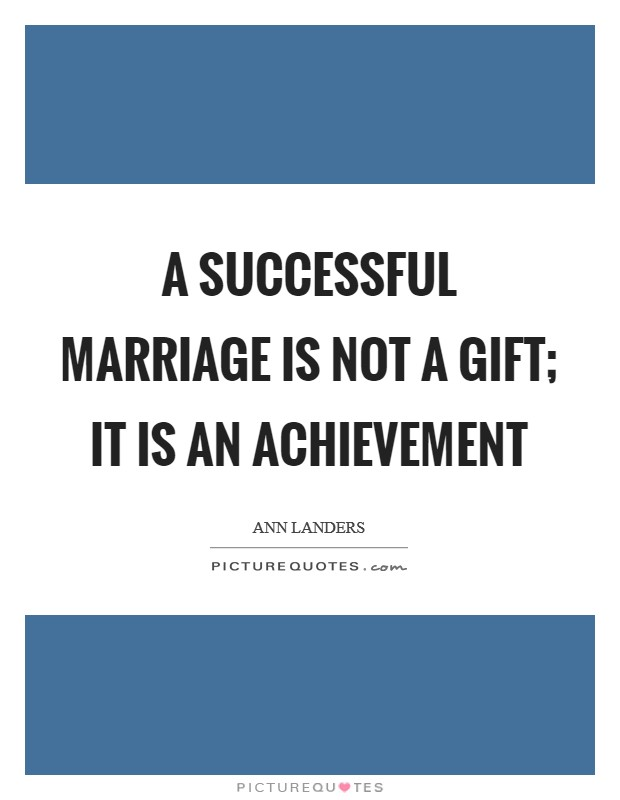 A successful marriage is not a gift; it is an achievement Picture Quote #1