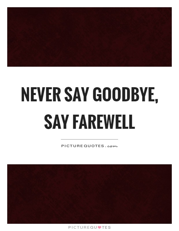 Farewell Quotes | Farewell Sayings | Farewell Picture ...