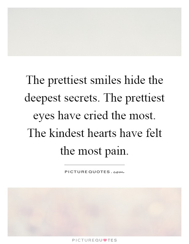 The prettiest smiles hide the deepest secrets. The prettiest ...