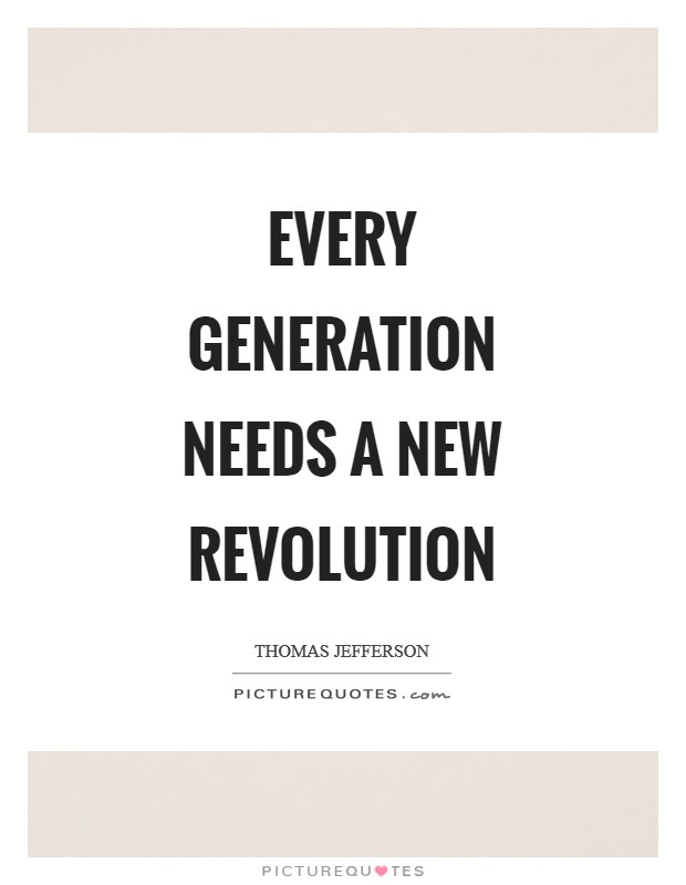 Every generation needs a new revolution Picture Quote #1