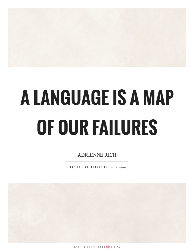 A language is a map of our failures Picture Quote #1