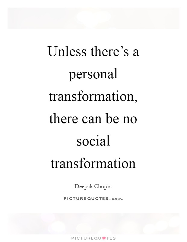 Unless there's a personal transformation, there can be no social transformation Picture Quote #1