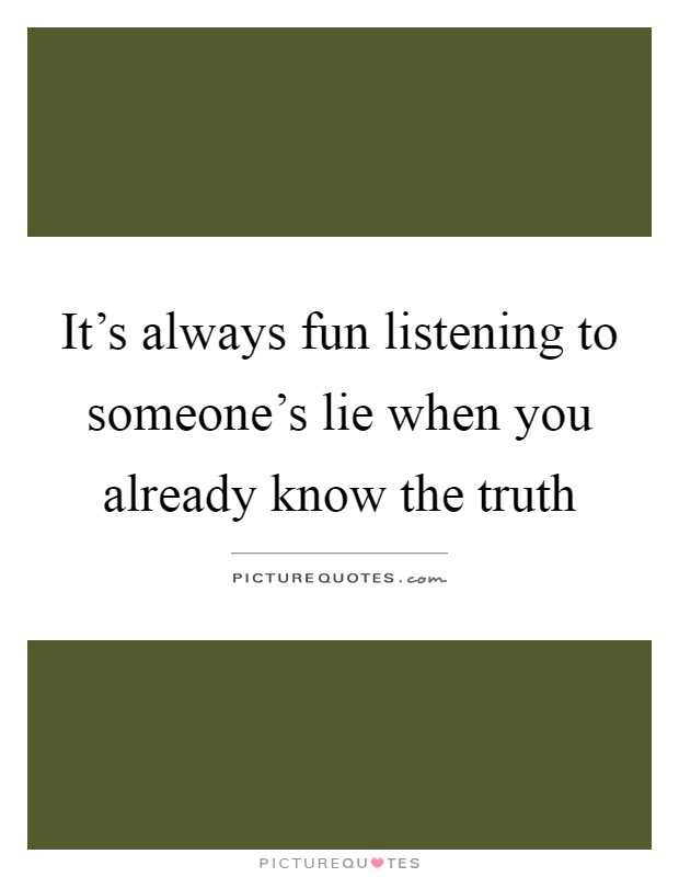 Lie Quotes Lie Sayings Lie Picture Quotes Page 83