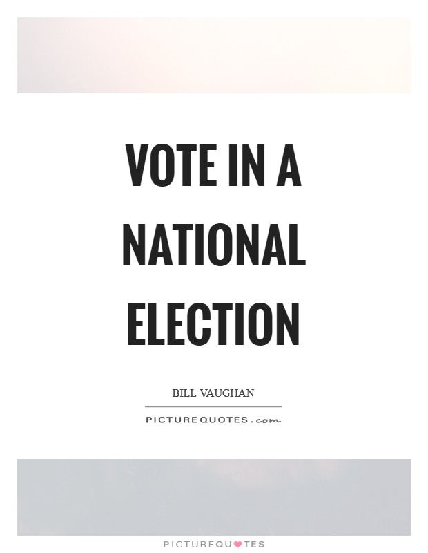 Vote in a national election Picture Quote #1