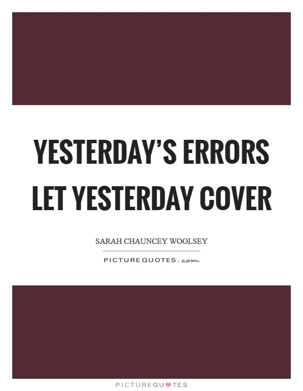 Yesterday's errors let yesterday cover Picture Quote #1