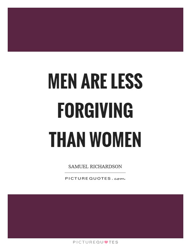 Men are less forgiving than women Picture Quote #1