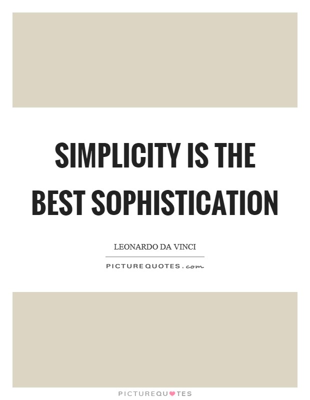Simplicity is the best sophistication Picture Quote #1