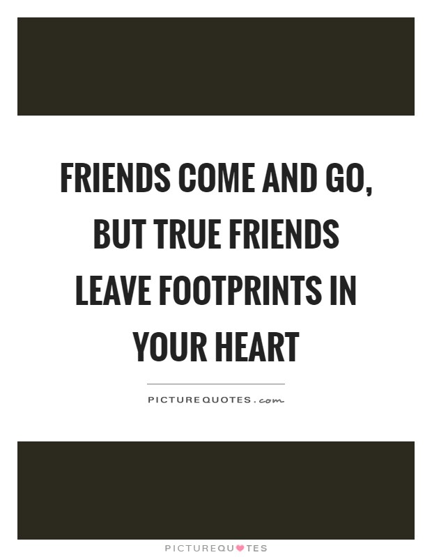 Friend Come And Go But True Friends Quotes : Footprints quotes sayings