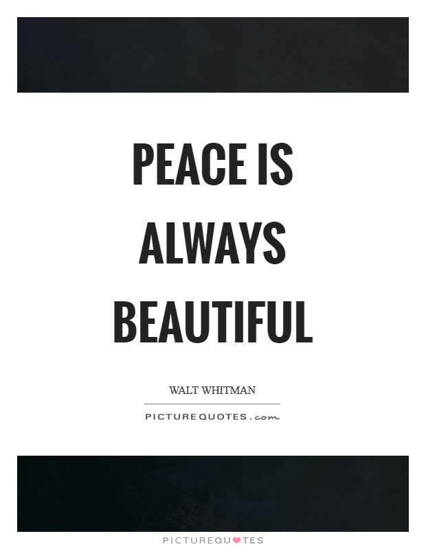 Peace is always beautiful Picture Quote #1
