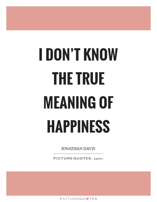 True meaning of happiness