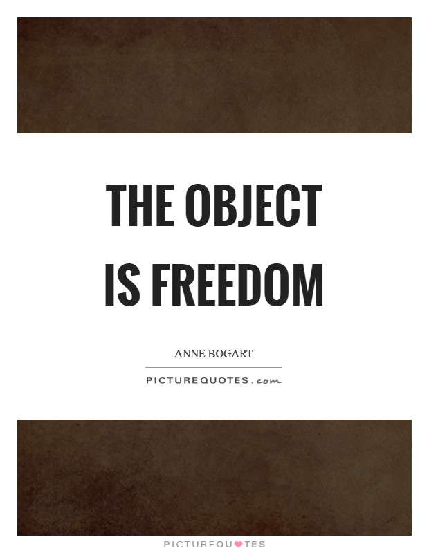 The object is freedom Picture Quote #1