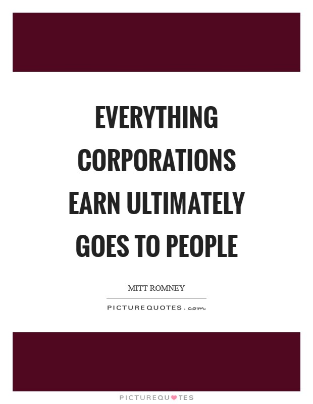 Everything corporations earn ultimately goes to people Picture Quote #1