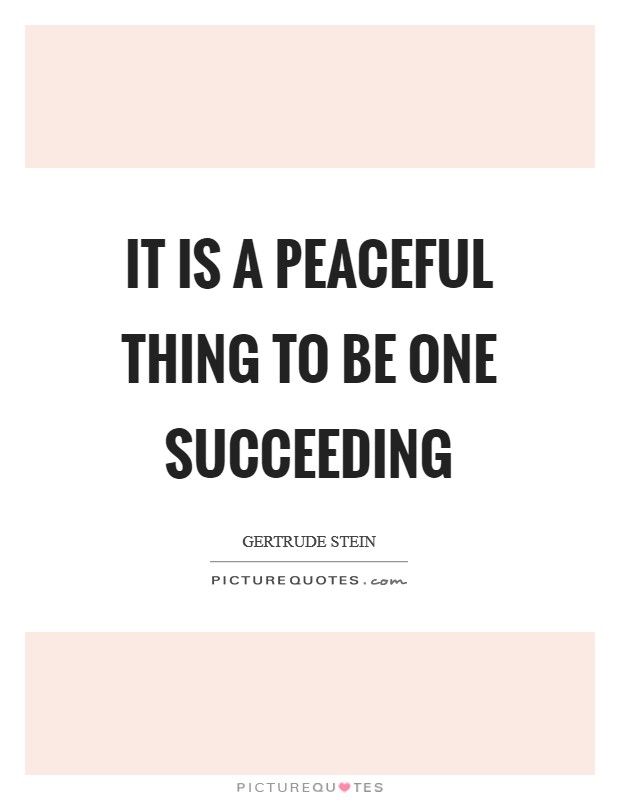 It is a peaceful thing to be one succeeding Picture Quote #1