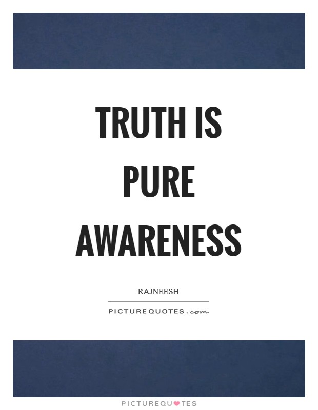 Truth is pure awareness Picture Quote #1