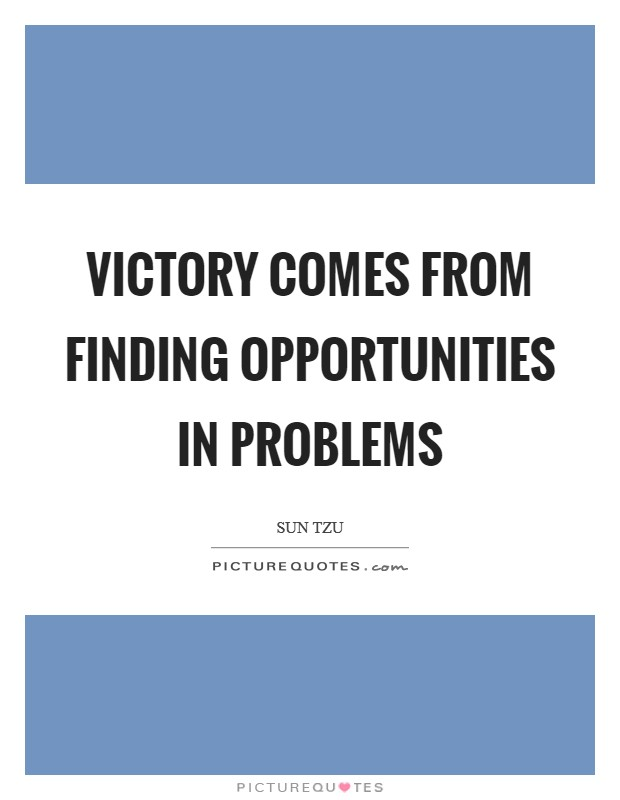 Victory comes from finding opportunities in problems Picture Quote #1